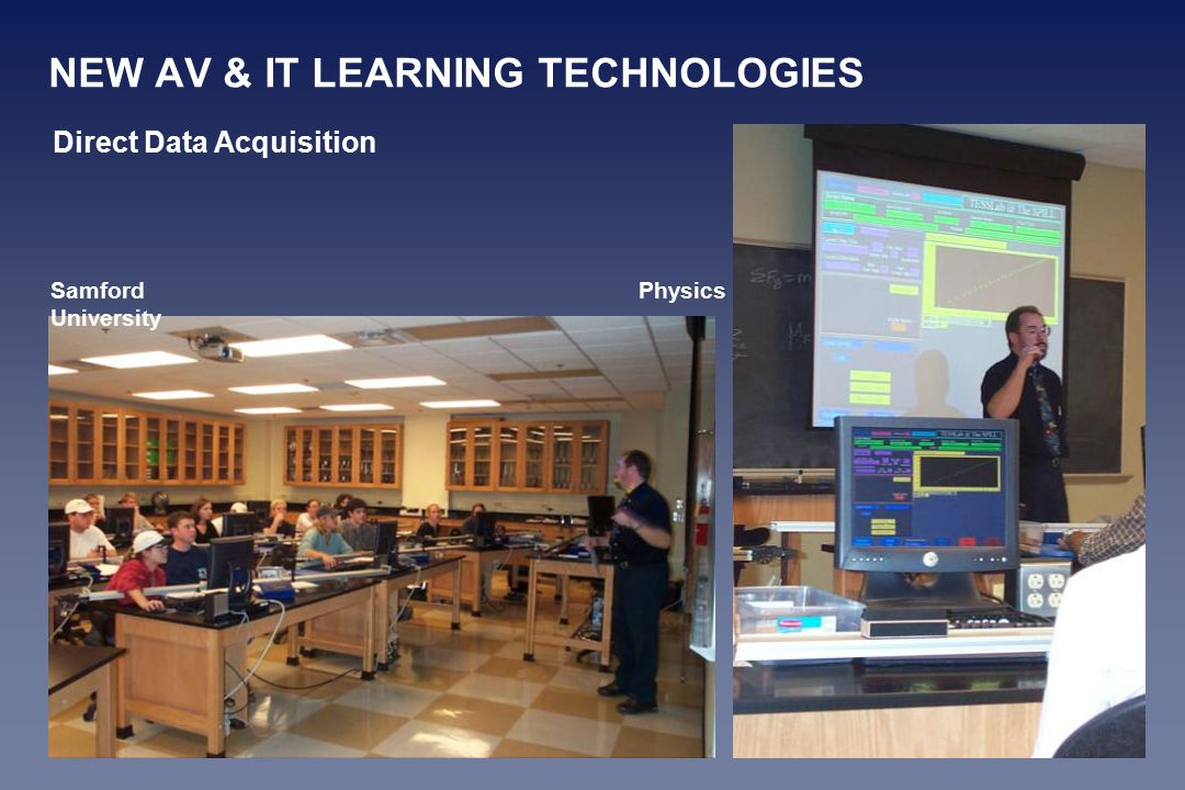 NEW AV & IT LEARNING TECHNOLOGIES Direct Data Acquisition PhysicsSamford University
