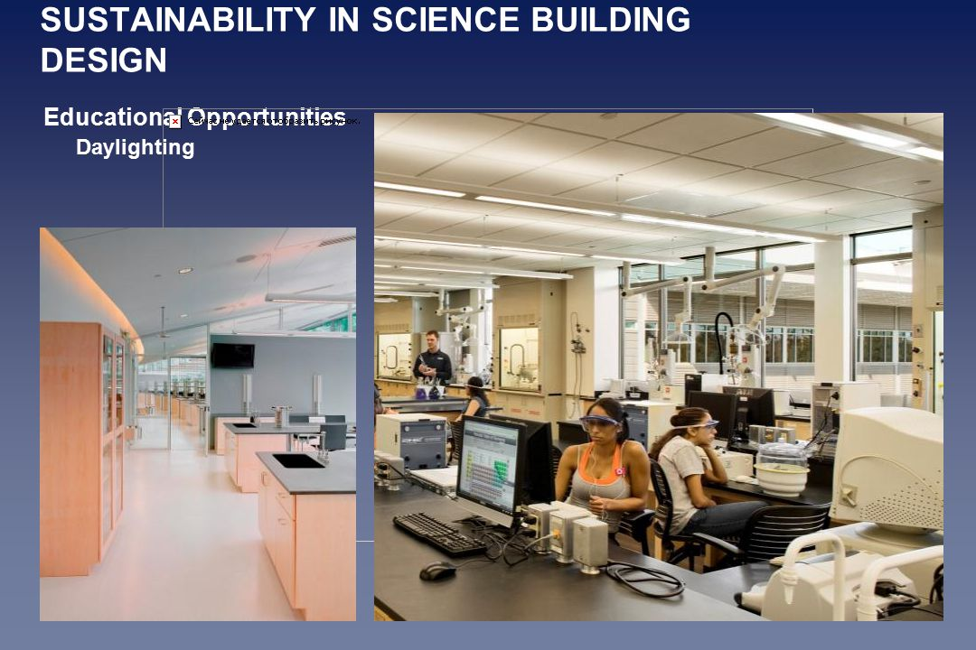 SUSTAINABILITY IN SCIENCE BUILDING DESIGN Educational Opportunities Daylighting