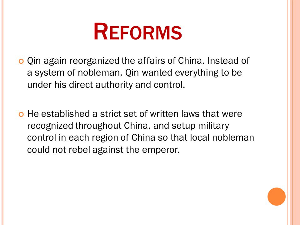 R EFORMS Qin again reorganized the affairs of China.