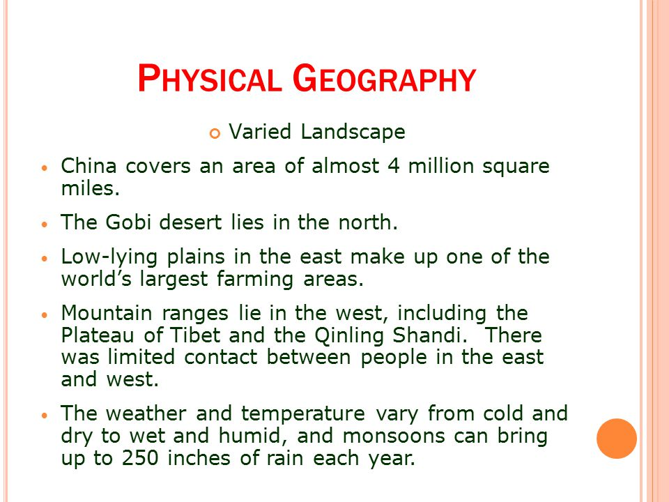 P HYSICAL G EOGRAPHY Varied Landscape China covers an area of almost 4 million square miles.