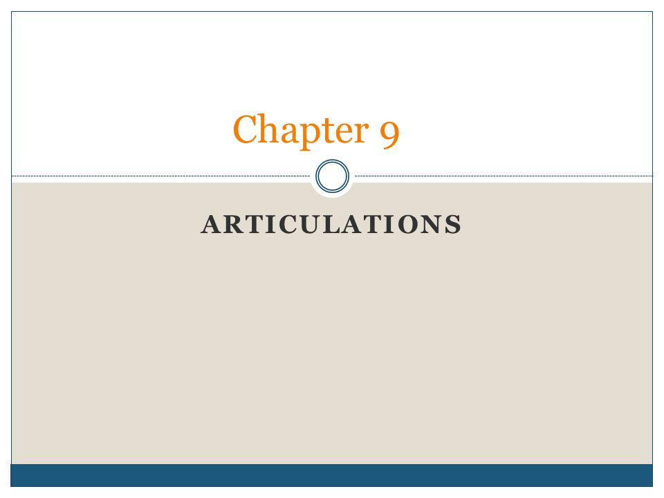 ARTICULATIONS Chapter 9