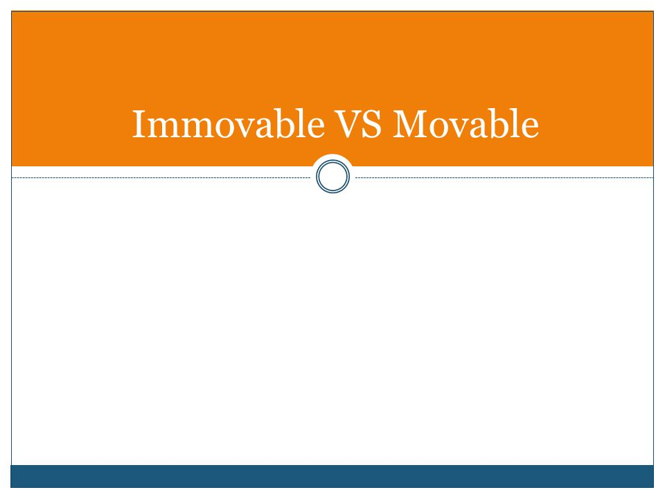 Immovable VS Movable