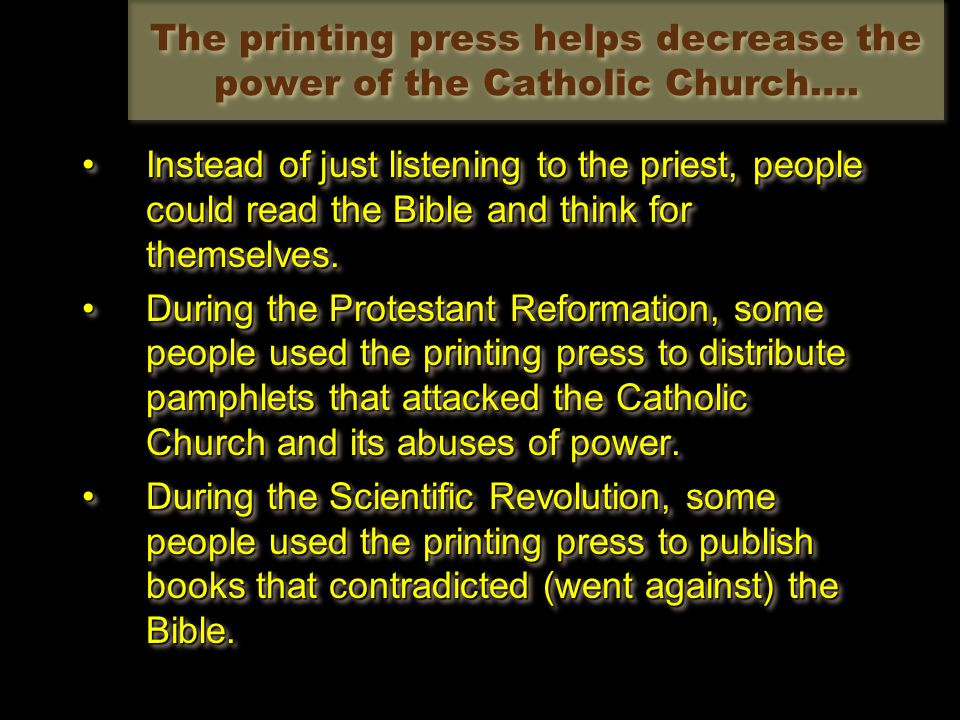 Instead of just listening to the priest, people could read the Bible and think for themselves.Instead of just listening to the priest, people could read the Bible and think for themselves.