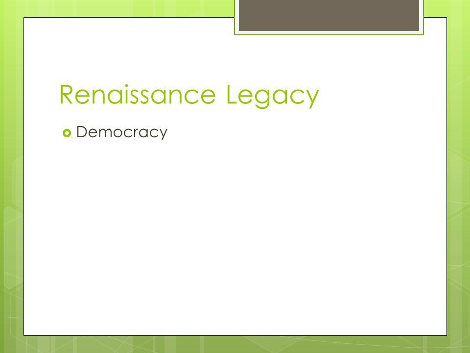 Renaissance Legacy  Democracy