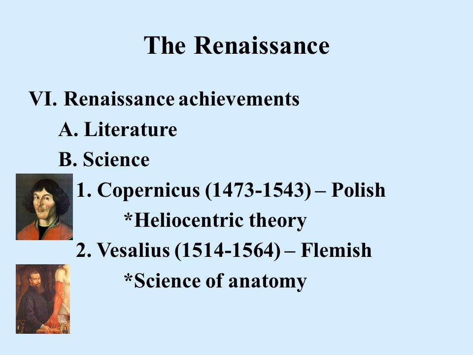 The Renaissance VI.Renaissance achievements A. Literature B.