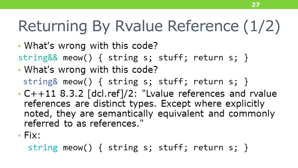 Returning By Rvalue Reference (1/2) What s wrong with this code.