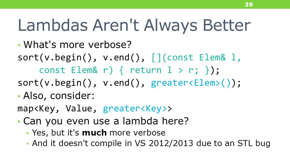 Lambdas Aren t Always Better What s more verbose.