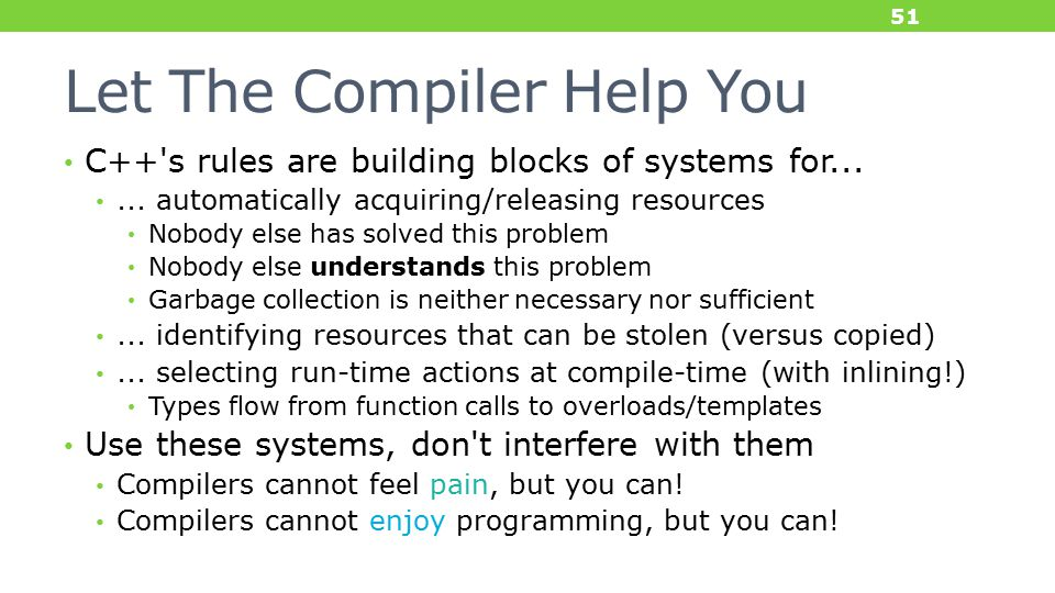 Let The Compiler Help You C++ s rules are building blocks of systems for......