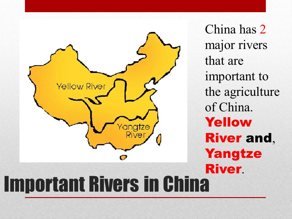 Yangtze River The rivers in China are important because they help provide China with a water source to help grow crops.