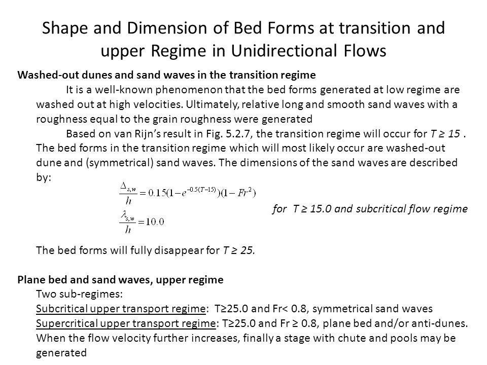 Shape and Dimension of Bed Forms at transition and upper Regime in Unidirectional Flows Washed-out dunes and sand waves in the transition regime It is