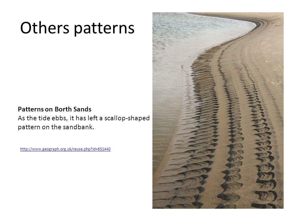 Others patterns Patterns on Borth Sands As the tide ebbs, it has left a scallop-shaped pattern on the sandbank. http://www.geograph.org.uk/reuse.php?i
