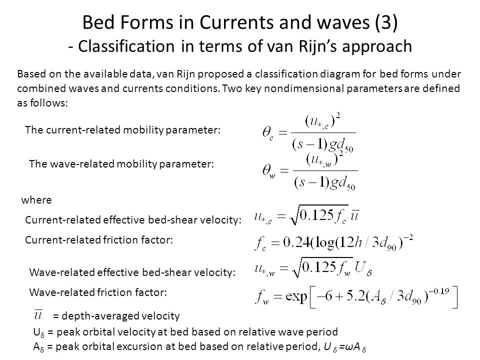 Bed Forms in Currents and waves (3) - Classification in terms of van Rijn's approach Based on the available data, van Rijn proposed a classification d