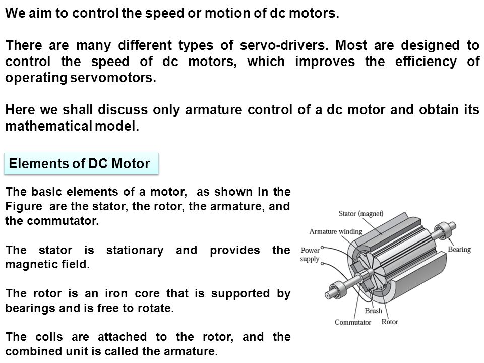 We aim to control the speed or motion of dc motors. There are many different types of servo-drivers. Most are designed to control the speed of dc moto