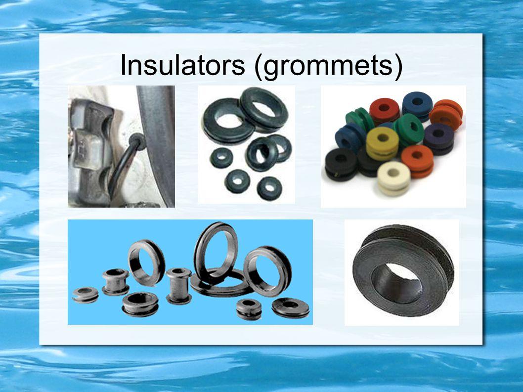 Insulators (grommets)