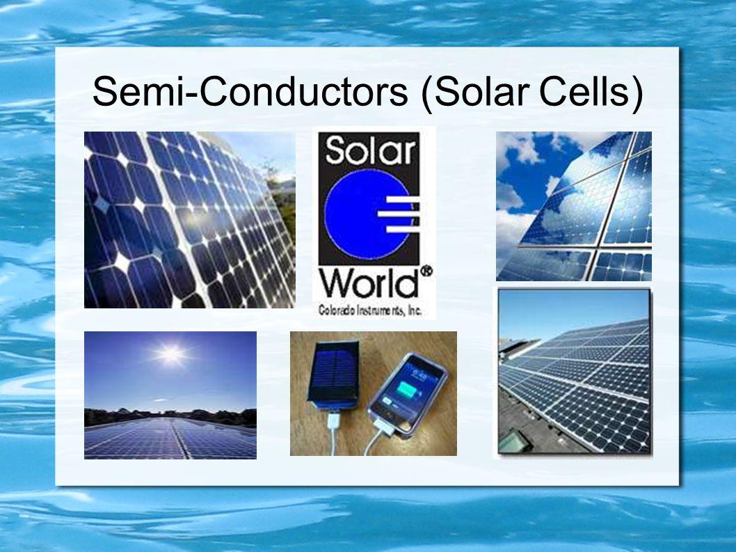 Semi-Conductors (Solar Cells)