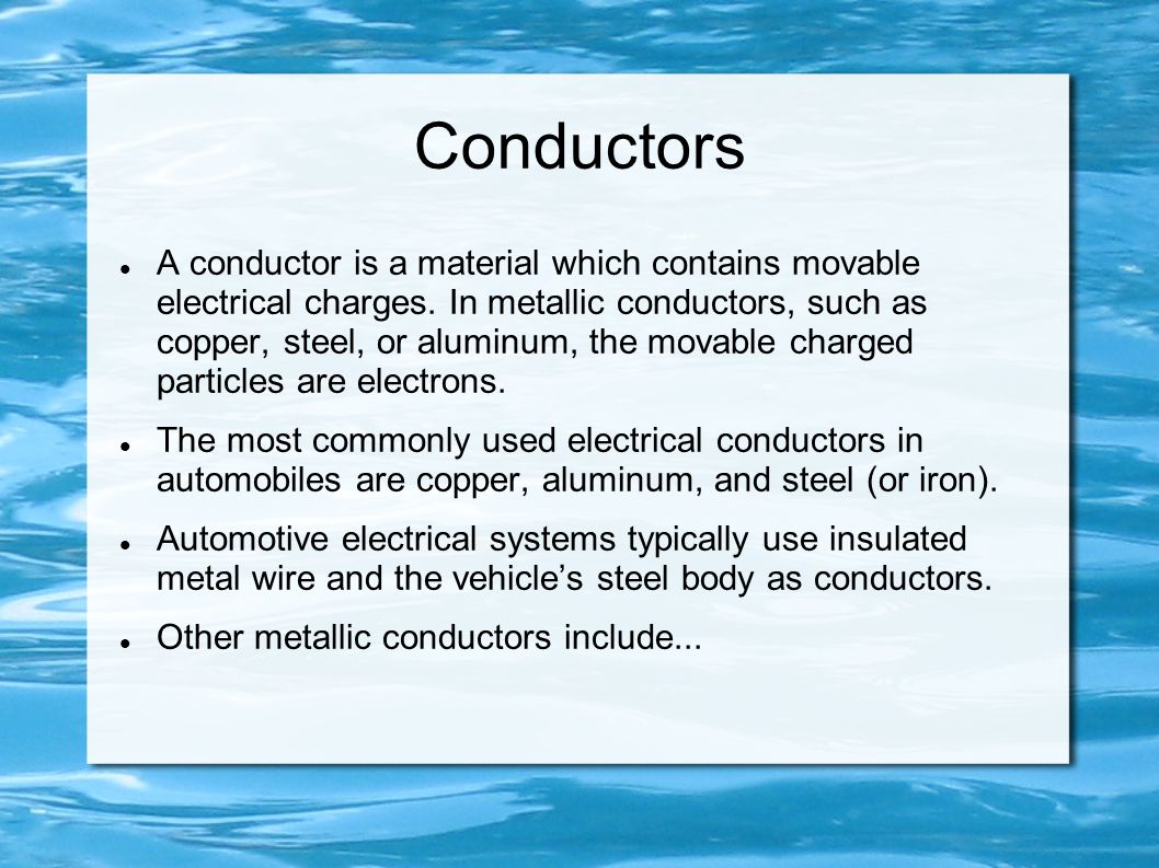 Conductors A conductor is a material which contains movable electrical charges.