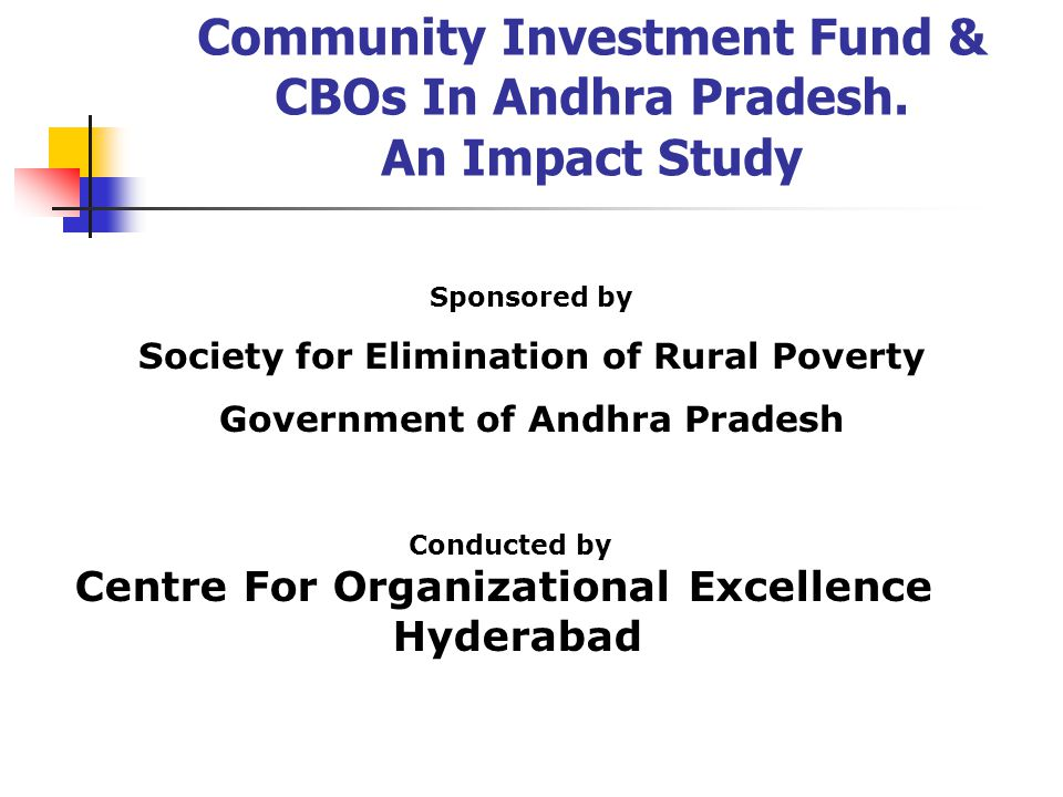 PURPOSE OF THE STUDY To assess The impact of CIF in capitalisation of CBOs and better financial management.