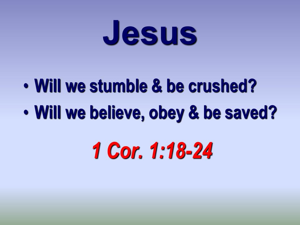 Will we stumble & be crushed. Will we stumble & be crushed.