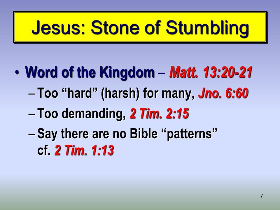 7 Jesus: Stone of Stumbling Word of the Kingdom Matt.