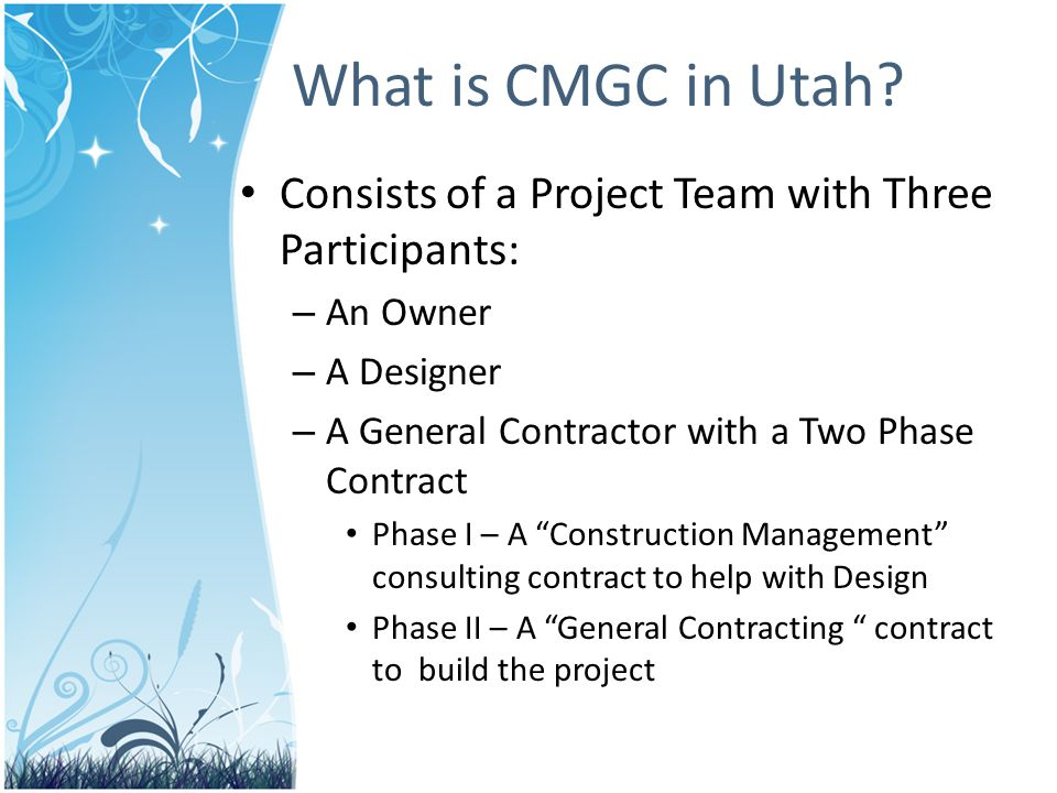 Benefits of CMGC Public Expectation – Open Road Political Capital – Politicians Take Credit – UDOT utilizes more state funds than federal User Cost Savings – Reduce Construction Time – Reduce Construction Delays – Business Stays Open