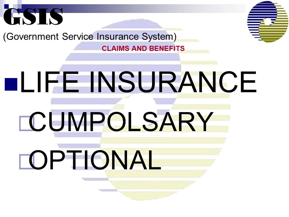 LIFE INSURANCE  CUMPOLSARY  OPTIONAL CLAIMS AND BENEFITS
