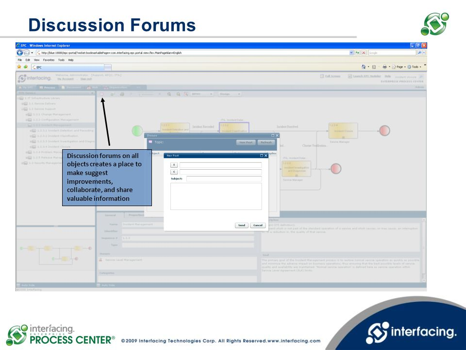 Discussion Forums Discussion forums on all objects creates a place to make suggest improvements, collaborate, and share valuable information