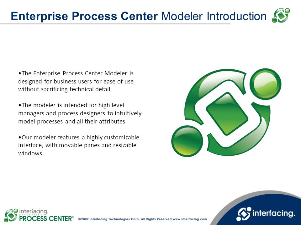 Enterprise Process Center Modeler: Interface Users are also able to customize the location placement of all panels to their needs.