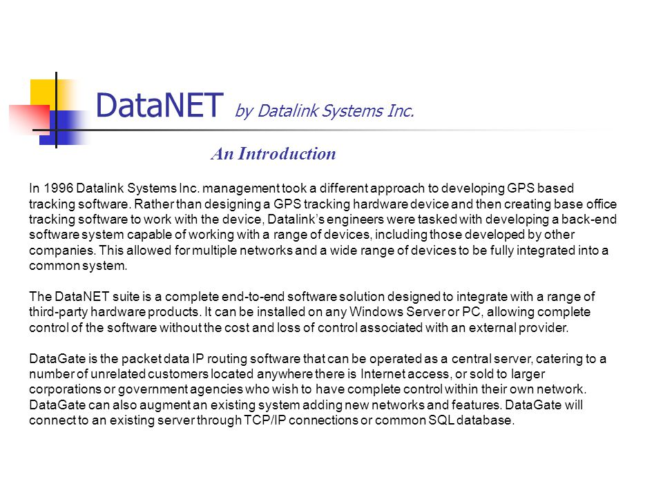 DataNET by Datalink Systems Inc. An Introduction In 1996 Datalink Systems Inc.
