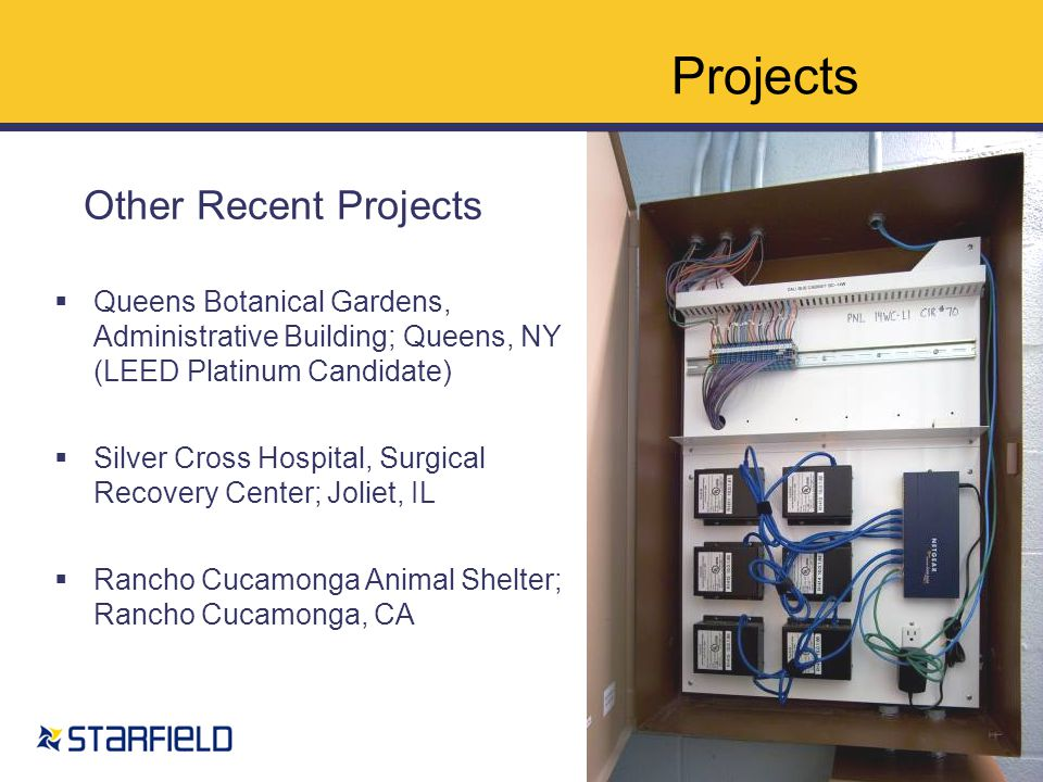  Queens Botanical Gardens, Administrative Building; Queens, NY (LEED Platinum Candidate)  Silver Cross Hospital, Surgical Recovery Center; Joliet, IL  Rancho Cucamonga Animal Shelter; Rancho Cucamonga, CA Other Recent Projects Projects