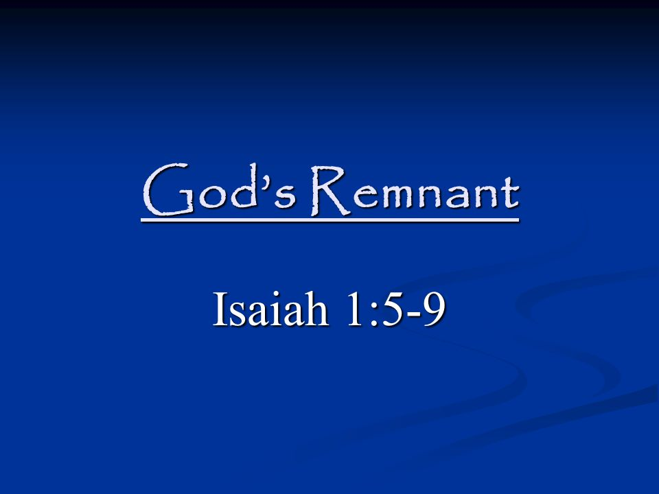 God's Remnant Isaiah 1:5-9