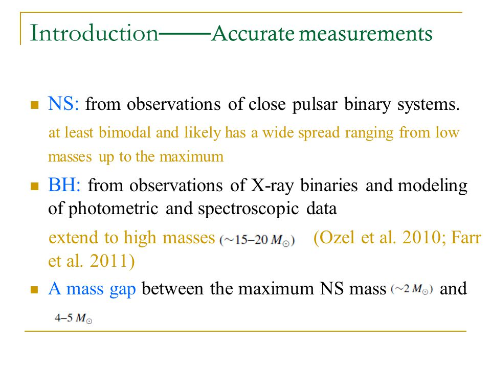 Introduction —— Accurate measurements NS: from observations of close pulsar binary systems.