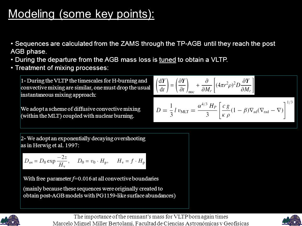 Modeling (some key points): Sequences are calculated from the ZAMS through the TP-AGB until they reach the post AGB phase.