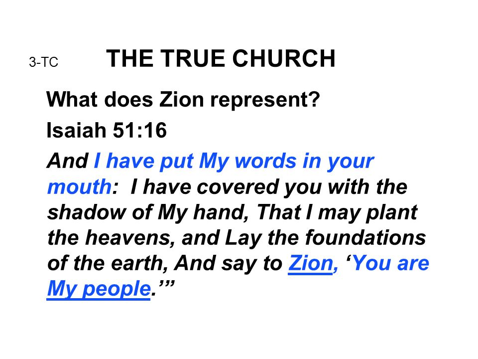 3-TC THE TRUE CHURCH What does Zion represent.