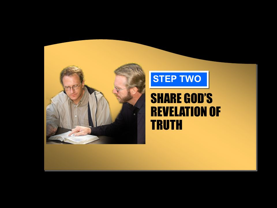 SHARE GOD'S REVELATION OF TRUTH STEP TWO
