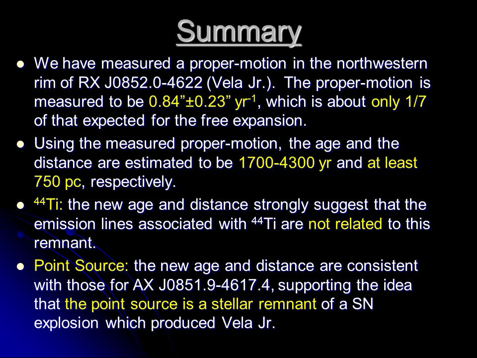 "Summary We have measured a proper-motion in the northwestern rim of RX J0852.0-4622 (Vela Jr.). The proper-motion is measured to be 0.84""±0.23"" yr -1,"