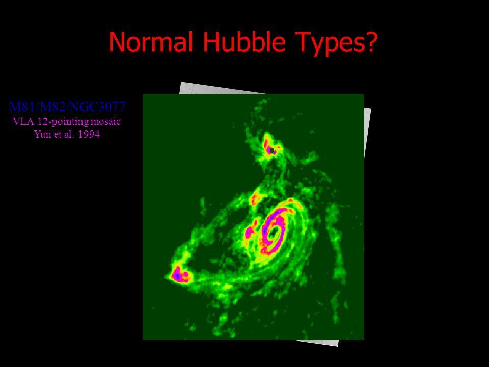 Normal Hubble Types? M81/M82/NGC3077 VLA 12-pointing mosaic Yun et al. 1994