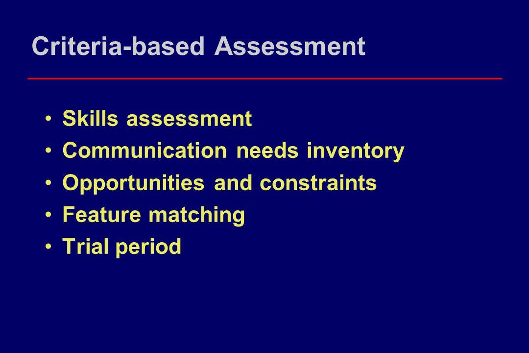 Skills Assessment Diagnosis and prognosis Motor function Vision, hearing Sensory, perceptual Motor speech Language Communication, pragmatics Cognition, behavior, psychosocial