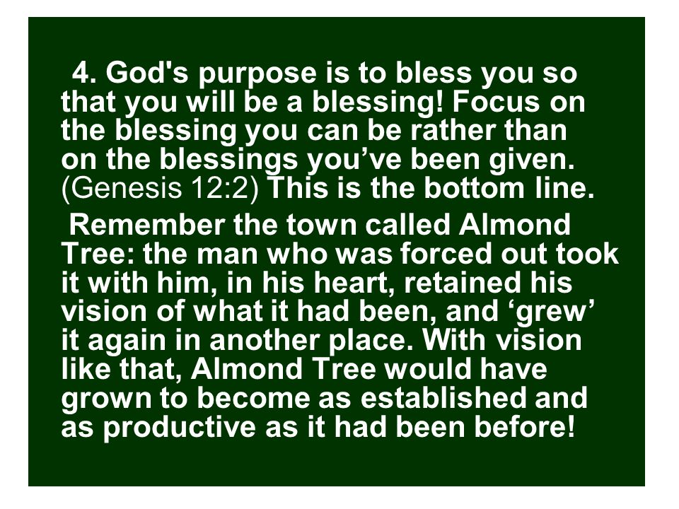 4. God s purpose is to bless you so that you will be a blessing.