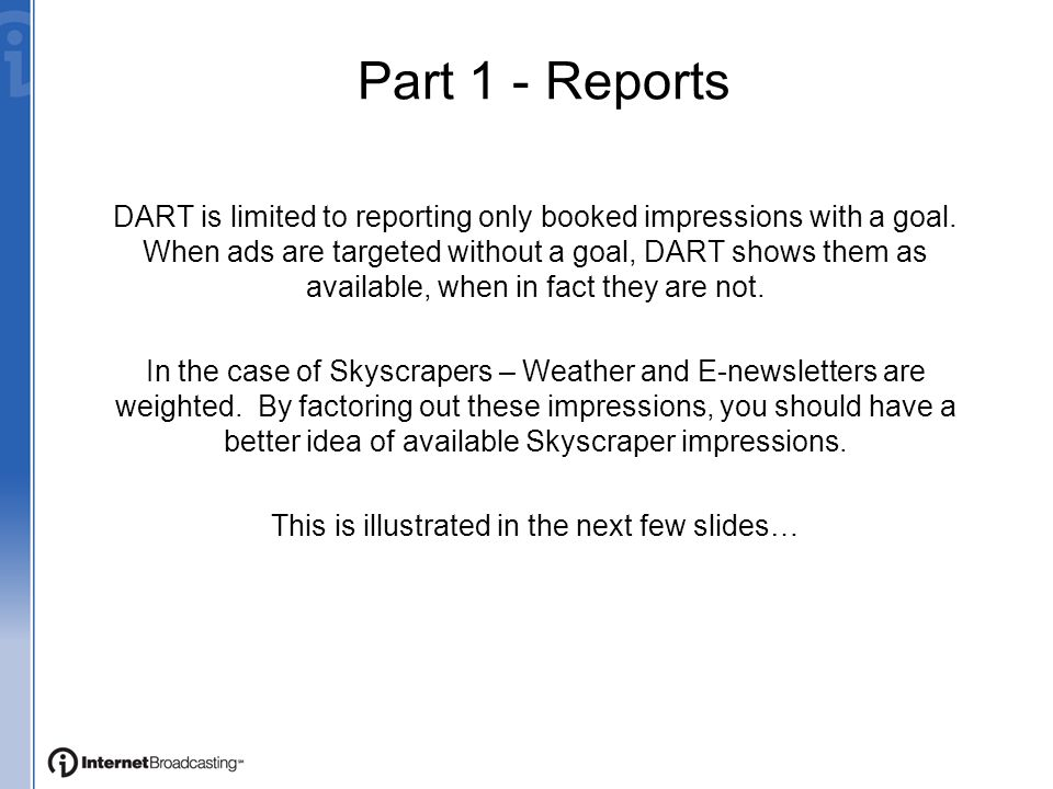 Part 1 - Reports DART is limited to reporting only booked impressions with a goal.