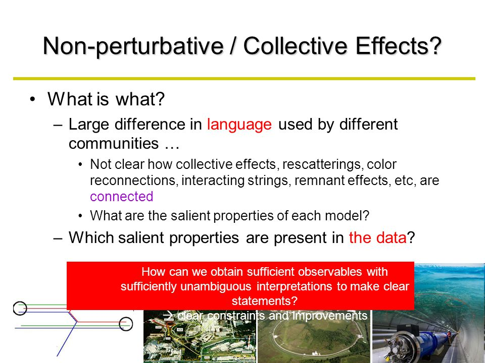 Non-perturbative / Collective Effects. What is what.