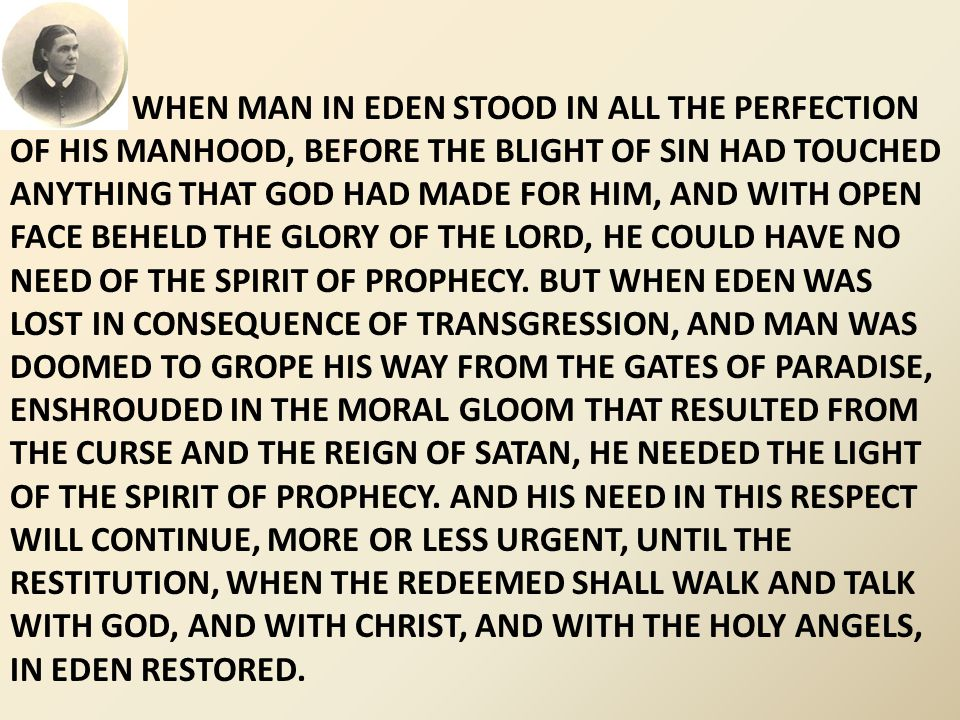 WHEN MAN IN EDEN STOOD IN ALL THE PERFECTION OF HIS MANHOOD, BEFORE THE BLIGHT OF SIN HAD TOUCHED ANYTHING THAT GOD HAD MADE FOR HIM, AND WITH OPEN FA