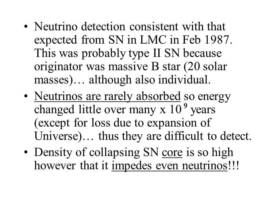 Neutrino detection consistent with that expected from SN in LMC in Feb 1987.