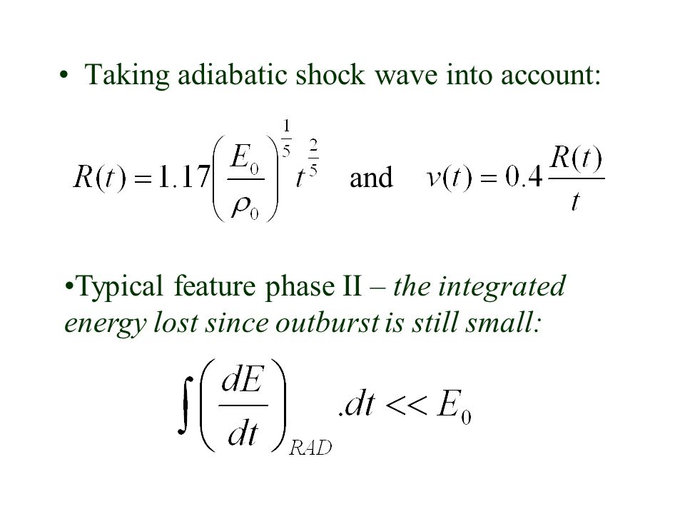Taking adiabatic shock wave into account: and Typical feature phase II – the integrated energy lost since outburst is still small: