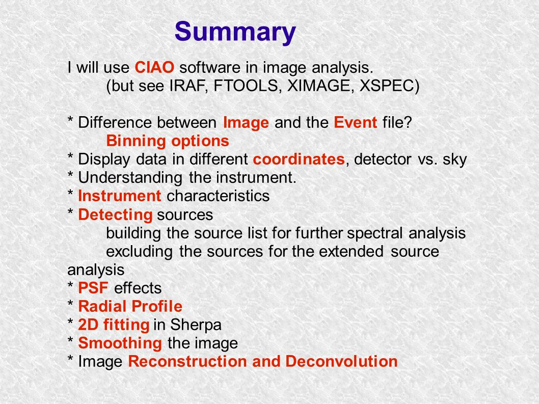 Analysis Challenges ● PSF needs to be included in the X-ray analysis.