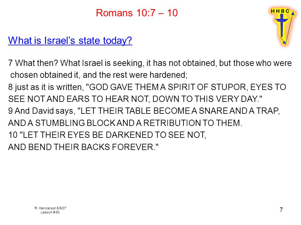 R. Henderson 5/6/07 Lesson # 80 7 What is Israel's state today.