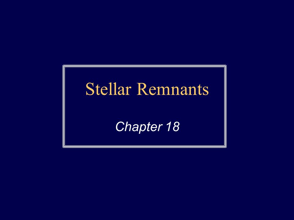 Stellar Remnants Chapter 18