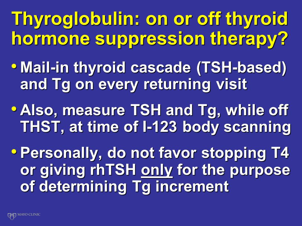 Thyroglobulin: on or off thyroid hormone suppression therapy.
