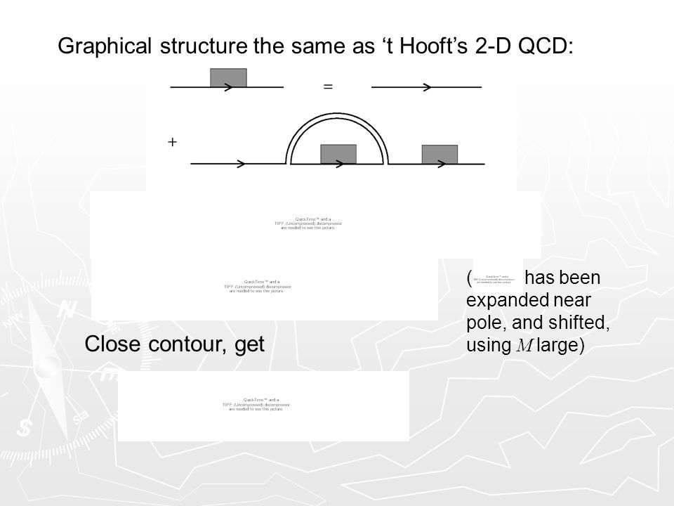 Graphical structure the same as 't Hooft's 2-D QCD: Close contour, get ( has been expanded near pole, and shifted, using M large)