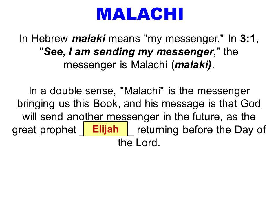 MALACHI In Hebrew malaki means