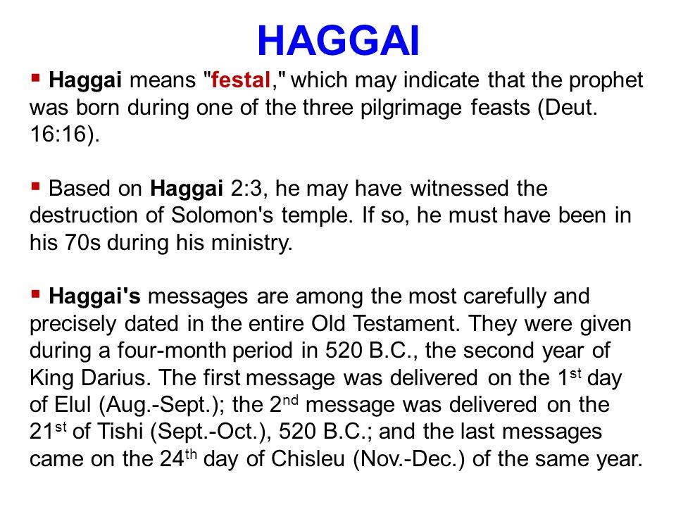 HAGGAI  Haggai means